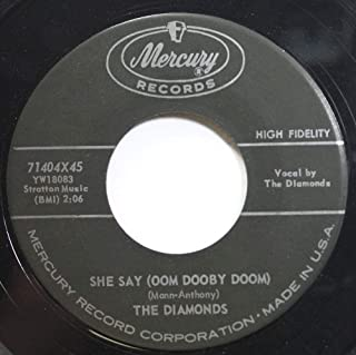THE DIAMONDS 45 RPM SHE SAY / FROM THE BOTTOM OF MY HEART