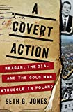 Image of A Covert Action: Reagan, the CIA, and the Cold War Struggle in Poland