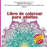 Libro de colorear para adultos Mandala 100+ páginas - Tu vida no es un problema a ser resuelto, sino un regalo a ser abierto.