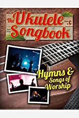 The Ukulele Songbook: Hymns & Songs of worship Paperback