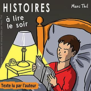 Histoires à lire le soir 1                   By:                                                                                                                                 Marc Thil                               Narrated by:                                                                                                                                 Marc Thil                      Length: 1 hr and 5 mins     5 ratings     Overall 4.4