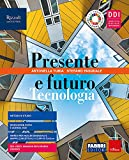 Presente e futuro. Con Tecnologia, Disegno, Tavole, Hub young e Hub kit. Per la Scuola media. Con e-book. Con espansione online