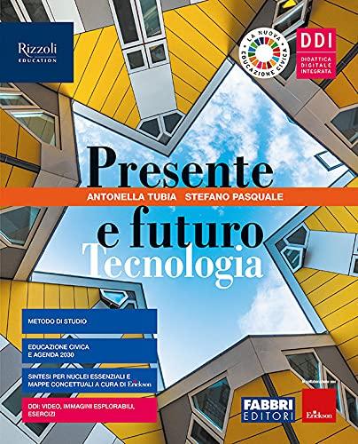 Presente e futuro. Con Tecnologia, Hub young e Hub kit. Per la Scuola media. Con e-book. Con espansione online