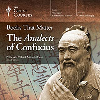 Books That Matter: The Analects of Confucius                   Written by:                                                                                                                                 Robert André LaFleur                               Narrated by:                                                                                                                                 Robert André LaFleur                      Length: 11 hrs and 52 mins     1 rating     Overall 5.0