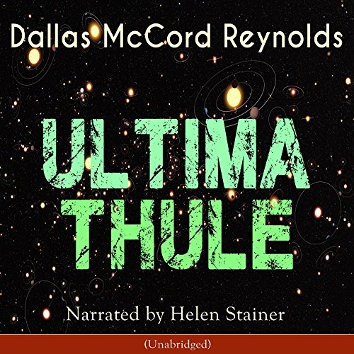 Ultima Thule                   By:                                                                                                                                 Dallas McCord Reynolds                               Narrated by:                                                                                                                                 Helen Stainer                      Length: 2 hrs and 27 mins     Not rated yet     Overall 0.0