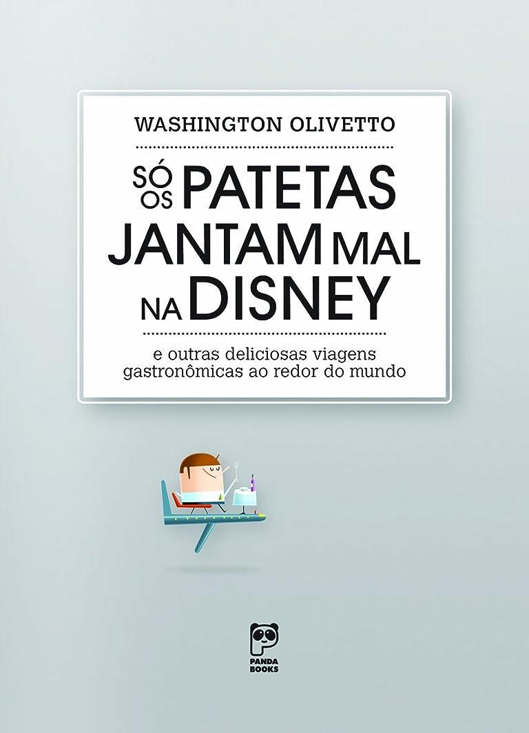 待つ副なぞらえるSó os patetas jantam mal na Disney: E outras deliciosas viagens gastron?micas ao redor do mundo (Portuguese Edition)