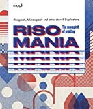 Risomania: The New Spirit of Printing (NIGGLI EDITIONS)