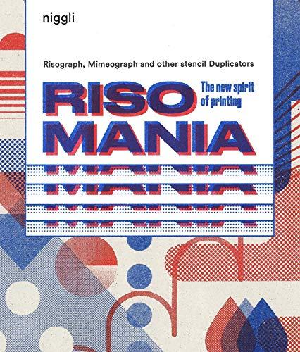 Risomania: The New Spirit of Printing
