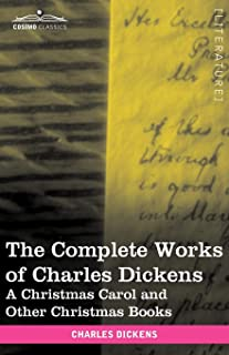 The Complete Works of Charles Dickens (in 30 Volumes, Illustrated): A Christmas Carol and Other Christmas Books