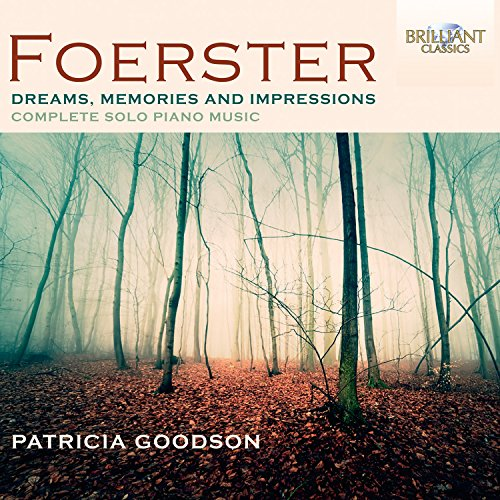 Foerster: Dreams, Memories and Impressions (Complete Solo Piano Music)