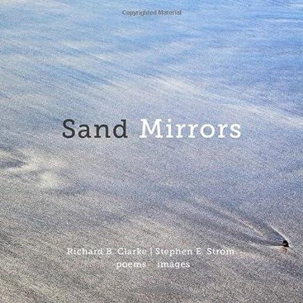 Sand Mirrors by Richard B. Clarke (2012-08-02)