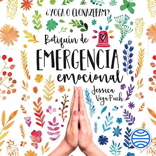 ¿Yoga o clonazepam?: Botiquín de emergencia emocional