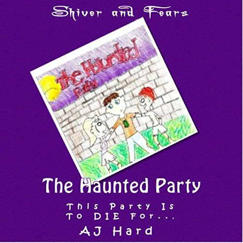 Shiver and Fears: The Haunted Party audiobook cover art