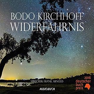 Widerfahrnis                   Autor:                                                                                                                                 Bodo Kirchhoff                               Sprecher:                                                                                                                                 Frank Arnold                      Spieldauer: 6 Std. und 5 Min.     160 Bewertungen     Gesamt 4,3