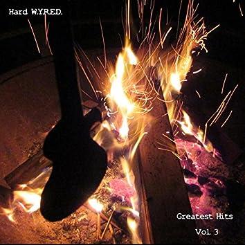 Hard W.Y.R.E.D., Greatest Hits Vol. 3