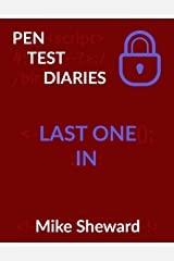 Pen Test Diaries: Last One In Kindle Edition
