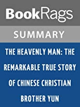 The Heavenly Man: The Remarkable True Story of Chinese Christian Brother Yun by Brother Yun | Summary & Study Guide