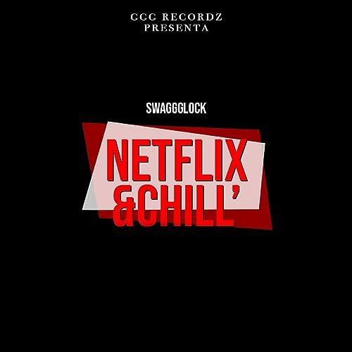 Netflix & Chill [Explicit] de SwaggGlock en Amazon Music ...