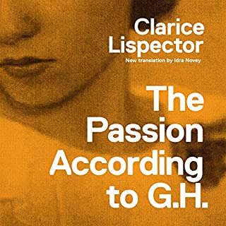 The Passion According to G.H.                   By:                                                                                                                                 Clarice Lispector                               Narrated by:                                                                                                                                 Sofia Willingham                      Length: 5 hrs and 36 mins     1 rating     Overall 4.0