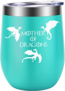 Mother of Dragons - Funny GOT Inspired Merchandise Gifts - Fun Wine Lovers Birthday Gift Ideas for Women, Best Friends, BFF, Mom, Grandma, Aunt, Sister, Wife, Coworker, Her - LEADO Wine Tumbler Cup