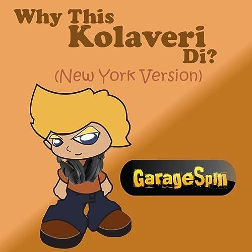 Why This Kolaveri Di (New York Version) - Single by GarageSpin on