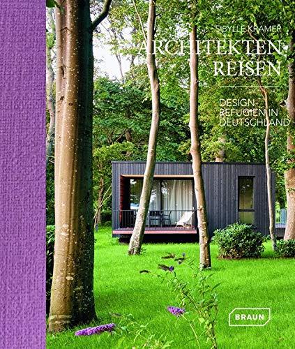 Architekten Reisen: Design-Refugien in Deutschland