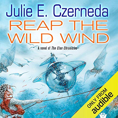 Reap the Wild Wind Audiobook By Julie E. Czerneda cover art