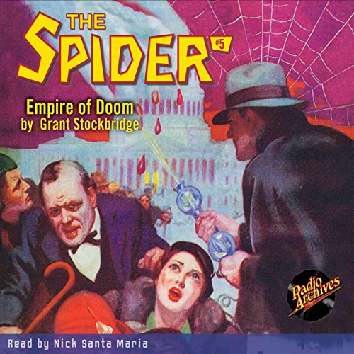 The Spider #5: Empire of Doom                   By:                                                                                                                                 Grant Stockbridge                               Narrated by:                                                                                                                                 Nick Santa Maria                      Length: 5 hrs and 10 mins     Not rated yet     Overall 0.0