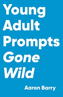 Young Adult Prompts Gone Wild: 2