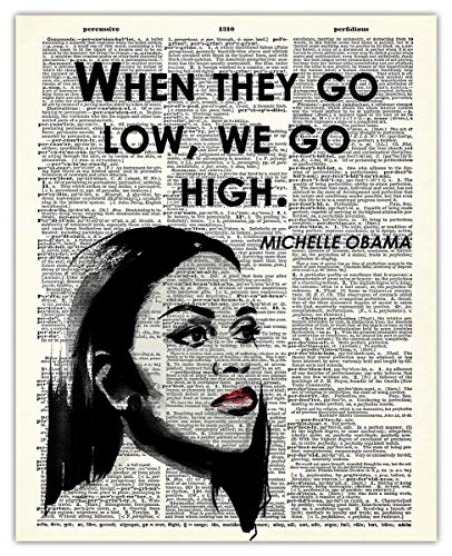 Michelle Obama - When They Go Low, We Go High Dictionary Wall Art Print: 8x10 Unframed Poster For Home, Office, Dorm & Bedroom Decor - Great Motivational and Inspirational Gift Idea Under $15