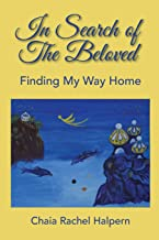In Search of The Beloved: Finding My Way Home