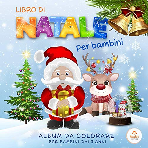 Libro di Natale per bambini   Album da colorare per bambini dai 3 anni: Natale Libro Da Colorare Per Bambini - Natale Regali Bambini - Libro Babbo Natale Bambini - Libri sul Natale per bambini