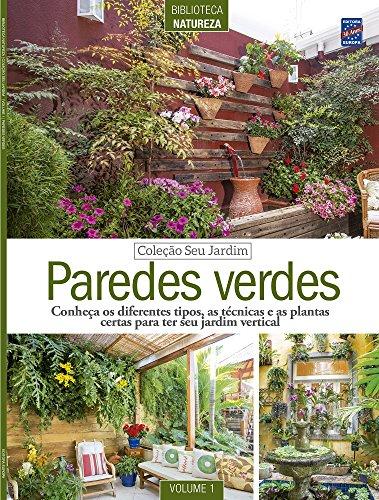 Coleção Seu Jardim. Paredes Verdes – Volume 1