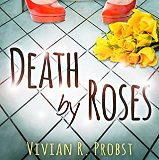 Death by Roses                   By:                                                                                                                                 Vivian R. Probst                               Narrated by:                                                                                                                                 Teri Schnaubelt                      Length: 10 hrs and 32 mins     10 ratings     Overall 4.2