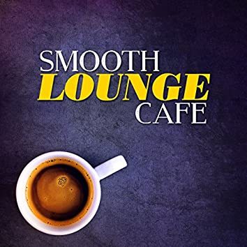 Smooth Lounge Cafe
