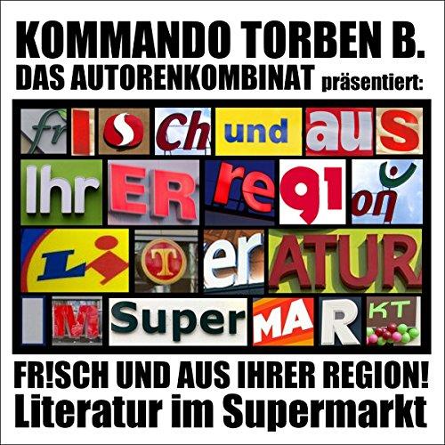 FR!SCH UND AUS IHRER REGION! Literatur im Supermarkt audiobook cover art