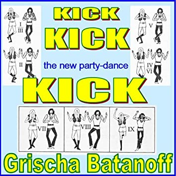 """""""Kick""""...The New Party-Dance"""