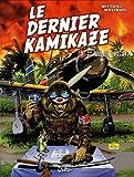 Le dernier kamikaze, Tome 3 - Au nom de l'empire du soleil levant