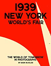 1939 New York World's Fair: The World of Tomorrow in Photographs