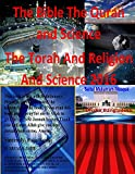 The Bible The Quran and Science The Torah And Religion And Science 2016 Ebook (English Edition)