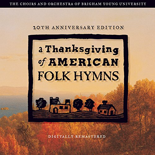 A Thanksgving Of American Folk Hymns: Remastered