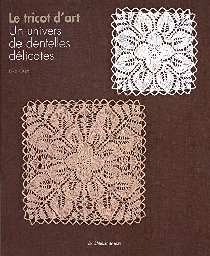 Le tricot d'art : Un univers de dentelles délicates
