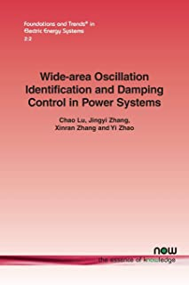 Wide-Area Oscillation Identification and Damping Control in Power Systems (Foundations and Trends(r) in Electric Energy Systems)