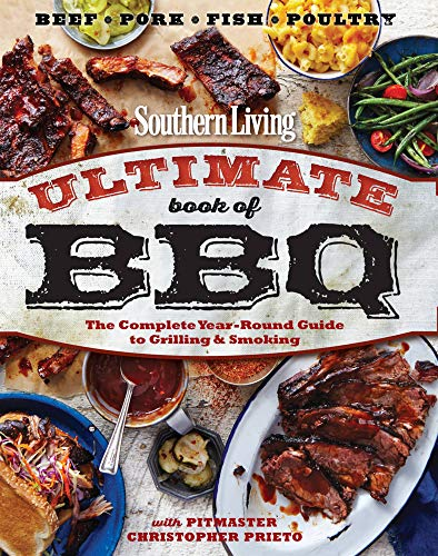 Southern Living Ultimate Book of BBQ: The...