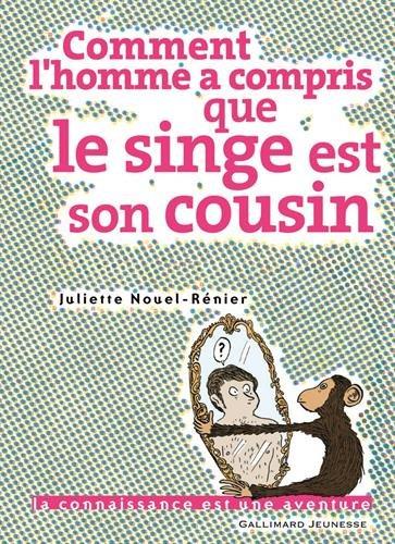Comment l'homme a compris que le singe est son cousin