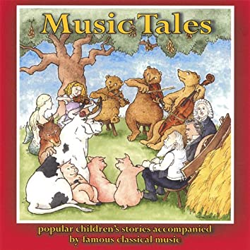 Music Tales: Popular Children's Stories Accompanied By Famous Classical Music