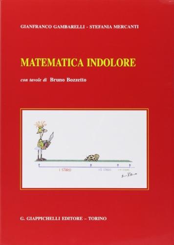 Matematica indolore. Per applicazioni economiche, politiche, sociali, manageriali