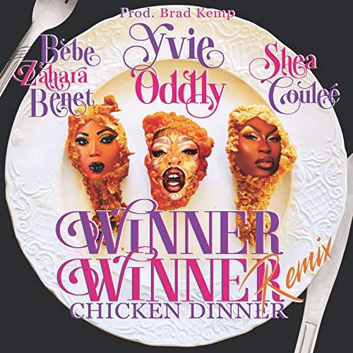 Winner Winner (feat. Bebe Zahara Benet & Shea Couleé) (Chicken Dinner Remix) [Explicit]