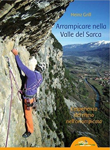 Arrampicare nella Valle del Sarca: L'esperienza del ritmo nell'arrampicata