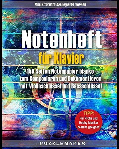 Notenheft für Klavier: 150 Seiten Notenpapier blanko zum Komponieren und Dokumentieren mit Violinschlüssel und Bassschlüssel